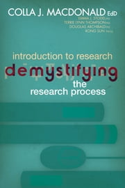 Introduction to Research: Demystifying the Research Process ebook by Colla J. MacDonald,Emma J. Stodel,Terrie Lynn Thompson