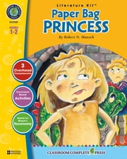 Paper Bag Princess - Literature Kit Gr. 1-2 ebook by Marie-Helen Goyetche