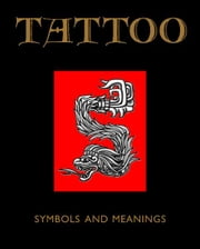 Tattoo: Symbols and Meanings ebook by Jack Watkins