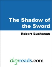 The Shadow of the Sword ebook by Buchanan, Robert