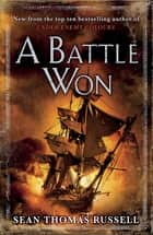 A Battle Won - Charles Hayden Book 2 ebook by Sean Thomas Russell
