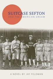Suitcase Sefton and the American Dream ebook by Jay Feldman