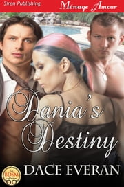 Dania's Destiny ebook by Dace Everan