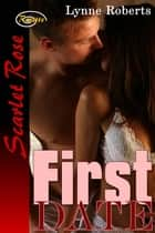 First Date ebook by Lynne Roberts