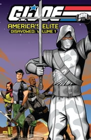 G.I. Joe: America's Elite - Disavowed, Vol. 1 ebook by Casey, Joe; Caselli, Stefano; Blake II, Nelson; Brothers, Sharp