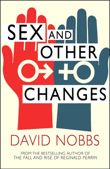 Sex And Other Changes ebook by David Nobbs