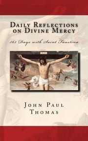 Daily Reflections on Divine Mercy ebook by John Paul Thomas