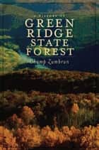 A History of Green Ridge State Forest ebook by Champ Zumbrun