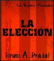 La Elección ebook by Bruxcat