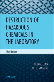 Destruction of Hazardous Chemicals in the Laboratory ebook by George Lunn,Eric B. Sansone