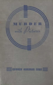 Murder with Pictures ebook by George Harmon Coxe