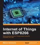 Internet of Things with ESP8266 eBook by Marco Schwartz