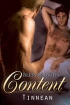 Bless Us With Content ebook by Tinnean