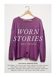 Worn Stories ebook by Emily Spivack