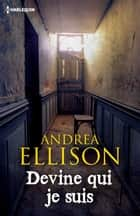 Devine qui je suis ebook by Andrea Ellison