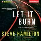 Let It Burn audiobook by Steve Hamilton