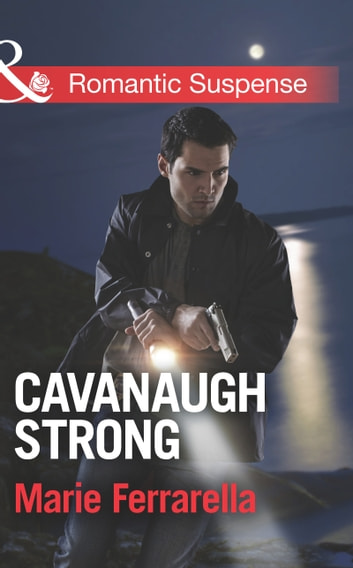 Cavanaugh Strong (Mills & Boon Romantic Suspense) (Cavanaugh Justice, Book 28) ebook by Marie Ferrarella