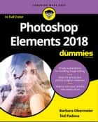 Photoshop Elements 2018 For Dummies ebook by Barbara Obermeier, Ted Padova