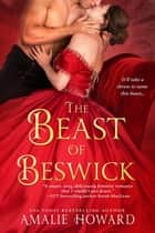 The Beast of Beswick eBook by Amalie Howard