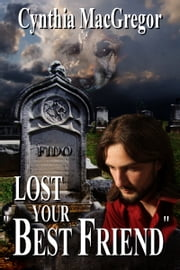 "Lost Your ""Best Friend"" ebook by Cynthia MacGregor"