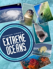 Seymour Simon's Extreme Oceans ebook by Seymour Simon