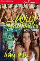 Wild Fascination ebook by Abby Blake