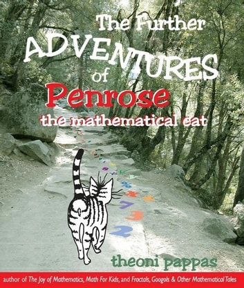 Further Adventures of Penrose the Mathematical Cat ebook by Theoni Pappas