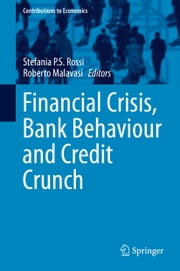 Financial Crisis, Bank Behaviour and Credit Crunch ebook by