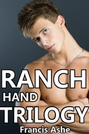 Ranch Hand Trilogy (3-Pack) ebook by Francis Ashe