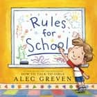 Rules for School ebook by Alec Greven, Kei Acedera