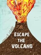 Escape the Volcano ebook by Stephanie Dagg
