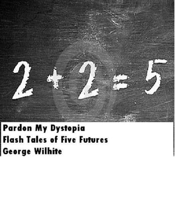 Pardon My Dystopia ebook by George Wilhite