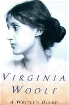 A Writer's Diary ebook by Virginia Woolf