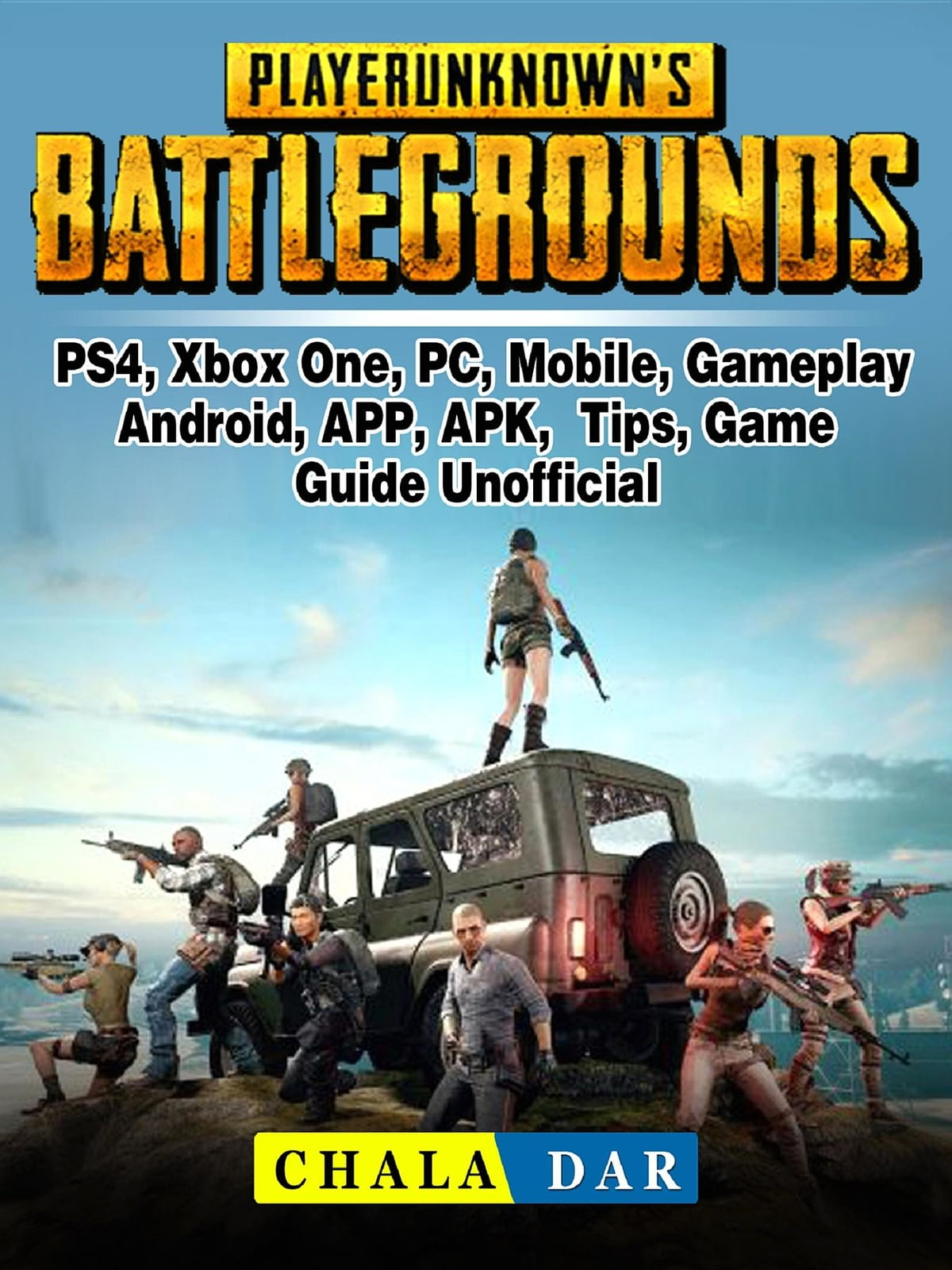 Player Unknowns Battlegrounds, PS4, Xbox One, PC, Mobile, Gameplay,  Android, APP, APK, Tips, Game Guide Unofficial ekitaplar by Chala Dar -  Rakuten