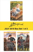 Harlequin Love Inspired July 2019 - Box Set 1 of 2 - An Anthology ebook by Jo Ann Brown, Ruth Logan Herne, Danica Favorite