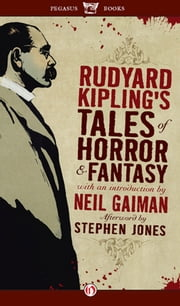 Rudyard Kipling's Tales of Horror and Fantasy ebook by Rudyard Kipling,Neil Gaiman,Stephen Jones