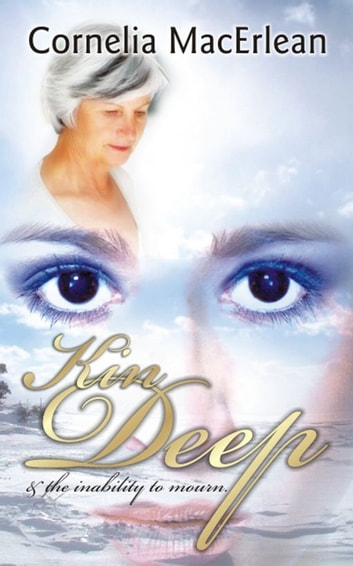Kin Deep and the Inability to Mourn ebook by Cornelia MacErlean