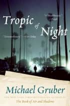 Tropic of Night ebook by Michael Gruber