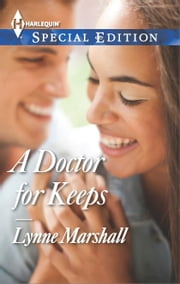 A Doctor for Keeps ebook by Lynne Marshall