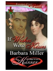 If Wishes Were Kisses ebook by Barbara Miller