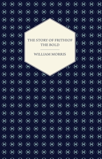 The Story of Frithiof the Bold ebook by William Morris