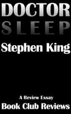 Doctor Sleep, A Review Essay ebook by Book Club Reviews