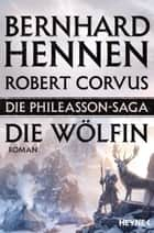 Die Phileasson-Saga - Die Wölfin - Roman ebook by
