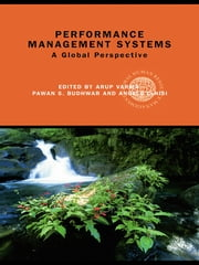 Performance Management Systems - A Global Perspective ebook by Arup Varma,Pawan S. Budhwar,Angelo DeNisi