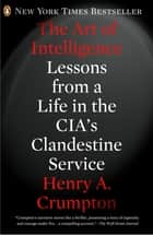 The Art of Intelligence ebook by Henry A. Crumpton