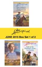 Love Inspired June 2015 - Box Set 1 of 2 - The Cowboy's Homecoming\The Amish Widow's Secret\Safe in the Fireman's Arms ebook by Carolyne Aarsen, Cheryl Williford, Tina Radcliffe