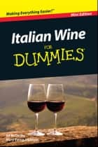 Italian Wine For Dummies ebook by Ed McCarthy, Mary Ewing-Mulligan