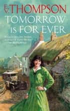 Tomorrow Is For Ever ebook by E. V. Thompson