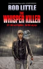 The Whisper Killer ebook by Rod Little