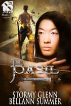 Basil ebook by Stormy Glenn, Bellann Summer